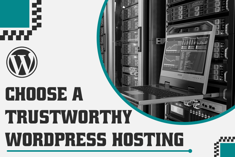 Choose a trustworthy WordPress hosting
