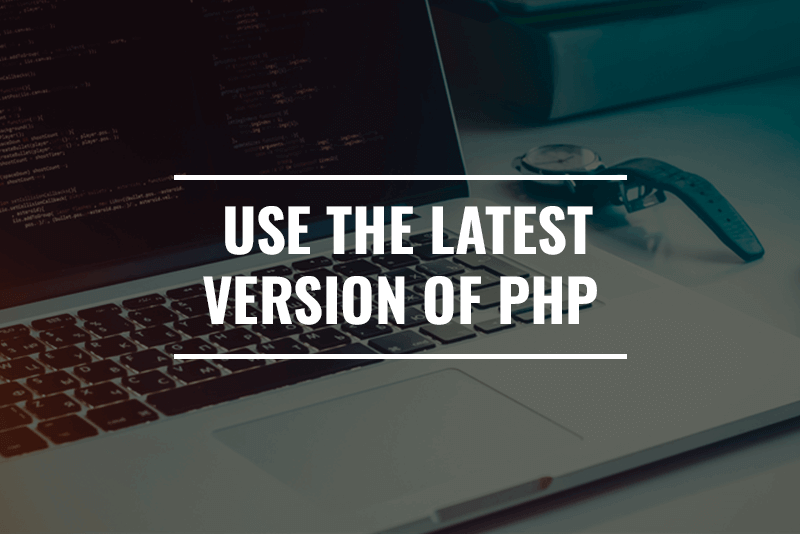 Use the latest version of PHP